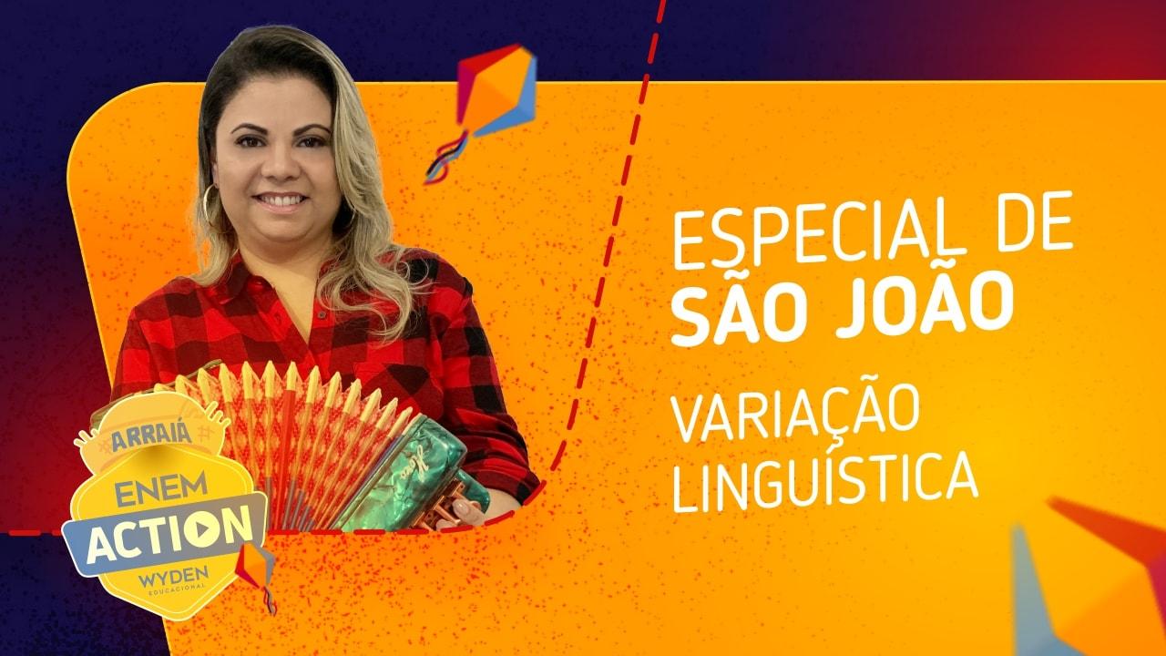 Linguagens: Especial São João e variação linguística