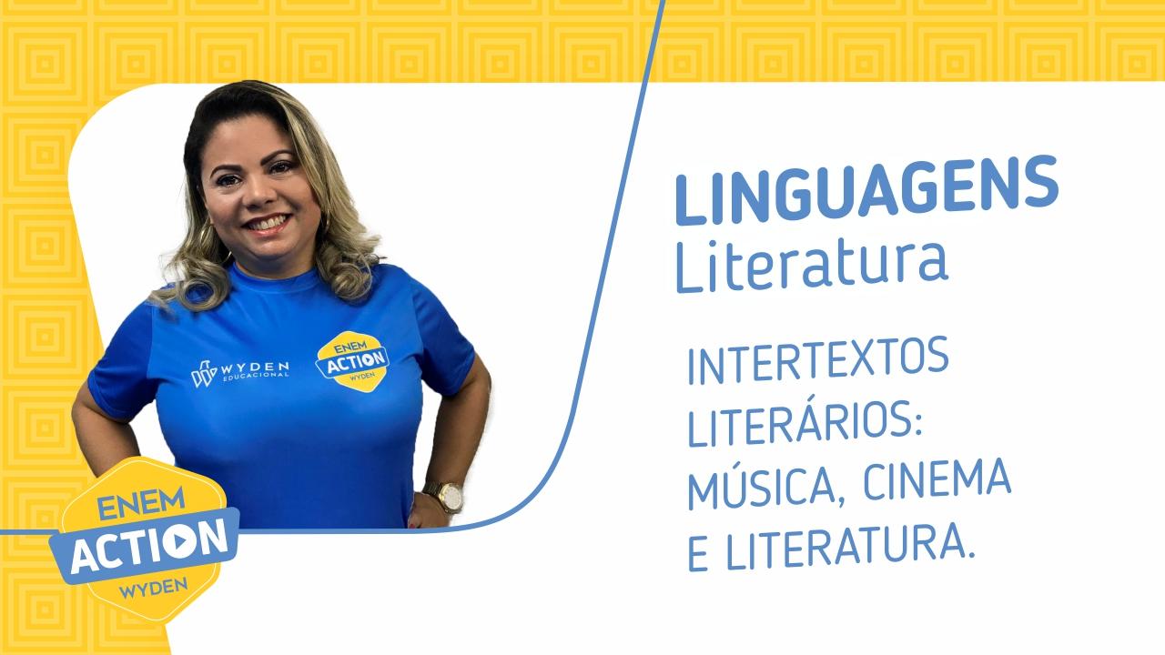 Linguagens – Intertextos literários: música, cinema e literatura