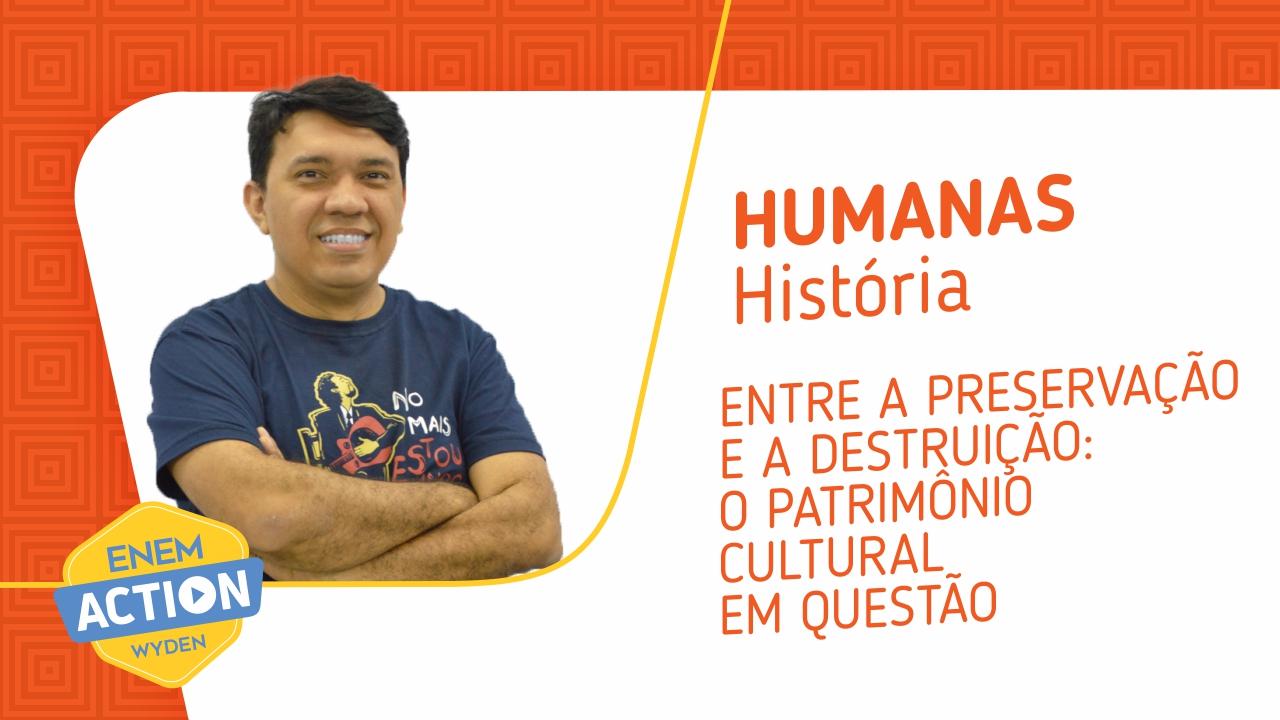 Atualidades: Entre a preservação e a Destruição, o patrimônio cultural em questão
